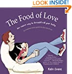 The Food of Love: The Easier Way to B...