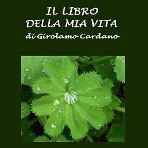 Il libro della mia vita [The Book of My Life] Audiobook