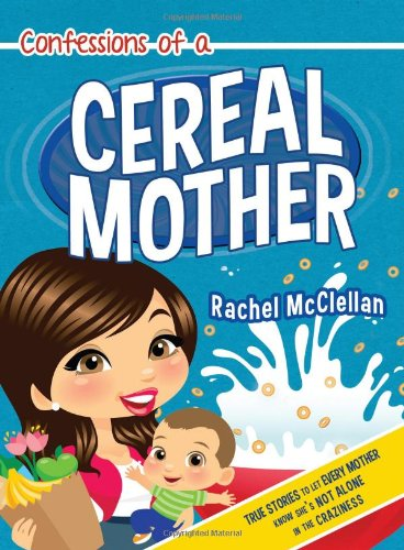 Confessions of a Cereal Mother PDF