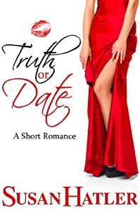 (FREE on 11/15) Truth Or Date by Susan Hatler - http://eBooksHabit.com
