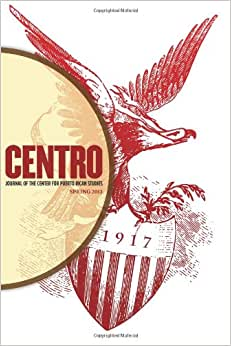CENTRO Journal of the Center for Puerto Rican Studies: Volume 25