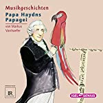 Papa Haydns Papagei (Musikgeschichten) | Markus Vanhoefer
