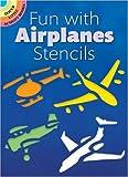 Fun with Airplanes Stencils (Dover Stencils)