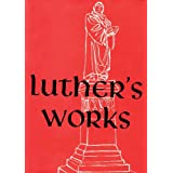 Luther's Works Lectures on Genesis: Volume 2, Chapters 6-14 ~ Martin Luther