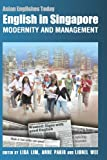 img - for English in Singapore - Modernity and Management (Asian Englishes Today) book / textbook / text book