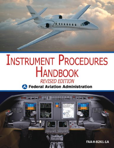 Instrument Procedures Handbook (FAA-H-8261-1A) (Revised Edition)