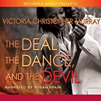 The Deal, the Dance, and the Devil (       UNABRIDGED) by Victoria Christopher Murray Narrated by Susan Spain