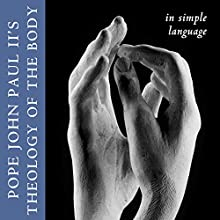 Theology of the Body in Simple Language Audiobook by Pope John Paul II Narrated by Adam Nona