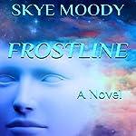 Frostline   Skye K. Moody