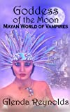 Goddess of the Moon: Mayan World of Vampires