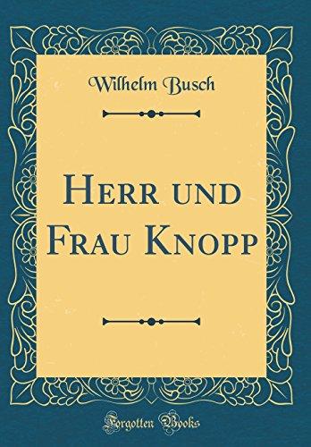 Herr Und Frau Knopp (Classic Reprint)  [Busch Dr, Wilhelm] (Tapa Dura)