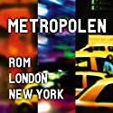 Metropolen. New York. Rom. London