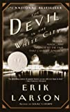 {THE DEVIL IN THE WHITE CITY BY Larson, Erik(Author)}The Devil in the White City: Murder, Magic, and Madness at the Fair That Changed America[paperback] ON 10-Feb,2004