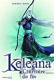 Keleana, Tome 3 : L'h�riti�re du feu