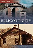 Ellicott City  (MD)   (Then and Now)