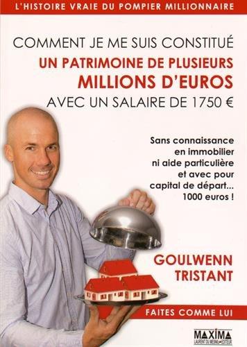 Comment je me suis constitué un patrimoine de plusieurs millions d'euros avec un salaire de 1750¿