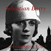 On Canaan's Side: A Novel | [Sebastian Barry]
