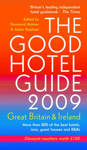 The Good Hotel Guide 2009: Great Britain and Ireland