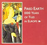 img - for Fired Earth: 1000 Years of Tiles in Europe book / textbook / text book