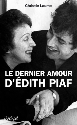 Le dernier amour d'Edith Piaf (Arts, littérature et spectacle)