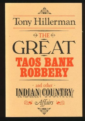 Great Taos Bank Robbery and Other Indian Country Affairs