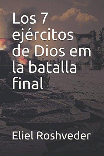 Los 7 ejercitos de Dios em la batalla final (Spanish Edition) [Roshveder, Eliel] (Tapa Blanda)
