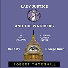 Lady Justice and the Watchers Audiobook by Robert Thornhill Narrated by George Kuch