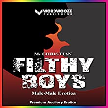 Filthy Boys: Male-Male Erotica Audiobook by M. Christian Narrated by Michael Vasicek
