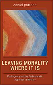 Approach to Morality (9780739109731): Daniel Patrone: Books