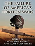 img - for The Failure of America's Foreign Wars book / textbook / text book