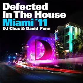 Defected In The House Miami '11 Mixed By DJ Chus & David Penn