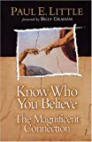 Know Who You Believe (Know What/Why Series) (0781438152) by Little, Paul E.