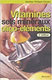 Vitamines, Sels minraux, Oligo-lments