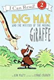 Big Max and the Mystery of the Missing Giraffe (I Can Read Book 2)