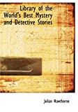 img - for Library of the World's Best Mystery and Detective Stories: One Hundred and One Tales of Mystery by Famous Authors book / textbook / text book