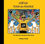 Pop-up Tour de France: The Worlds Greatest Bike Race