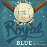 img - for The Night the World Turned Royal Blue (The Road to the World) book / textbook / text book