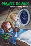 img - for Ahoy, Ghost Ship Ahead! #2 (Pirate School) book / textbook / text book