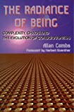 The Radiance of Being: Complexity, Chaos and the Evolution of Consciousness