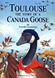 img - for Toulouse: The Story of a Canada Goose book / textbook / text book