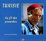 echange, troc Anne-Sophie Tiberghien - Tunisie : Au fil des proverbes