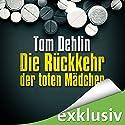 Die Rückkehr der toten Mädchen (Amman & Pretorius 1) Hörbuch von Tom Dehlin Gesprochen von: Olaf Pessler