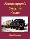 Dave Marden Southampton's Quayside Steam