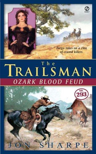 The Trailsman #293: Ozark Blood Feud (Trailsman), JON SHARPE