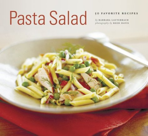 Pasta Salad: 50 Favorite Recipes
