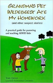 Grandmas pet wildebeest ate my homework and other suspect stories