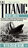 The Titanic: End of A Dream (0140166912) by Wyn Craig Wade