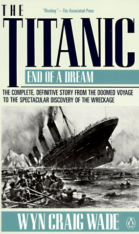 The Titanic: End of A Dream, Wade,Wyn Craig