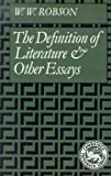 The Definition of Literature and Other Essays (Cambridge Paperback Library) (0521318475) by Robson, W. W.