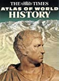 The Times Atlas of World History (Hammond Concise Atlas of World History) (0723005346) by Barraclough, Geoffrey